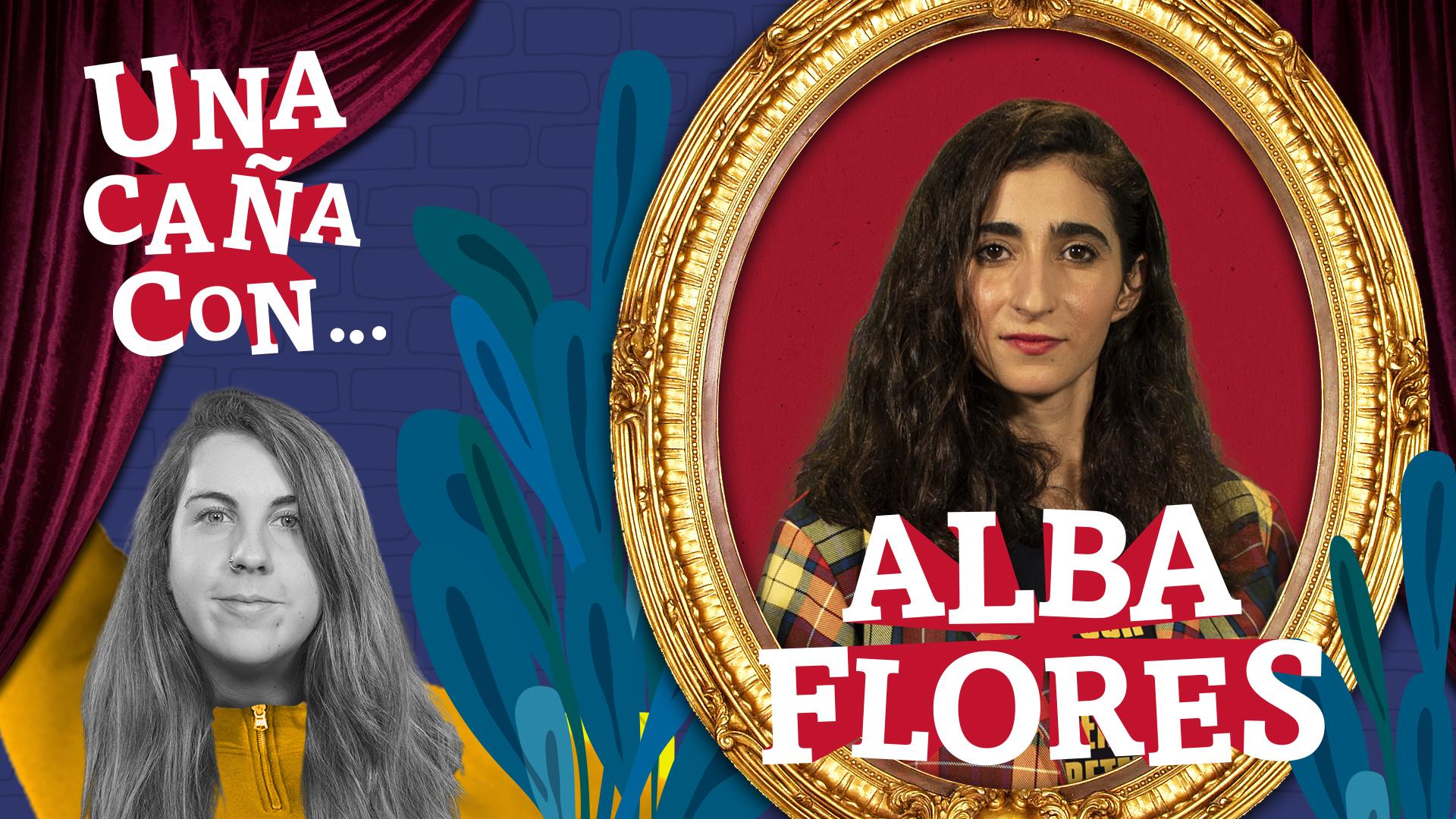 #UnaCañaCon.. Alba Flores