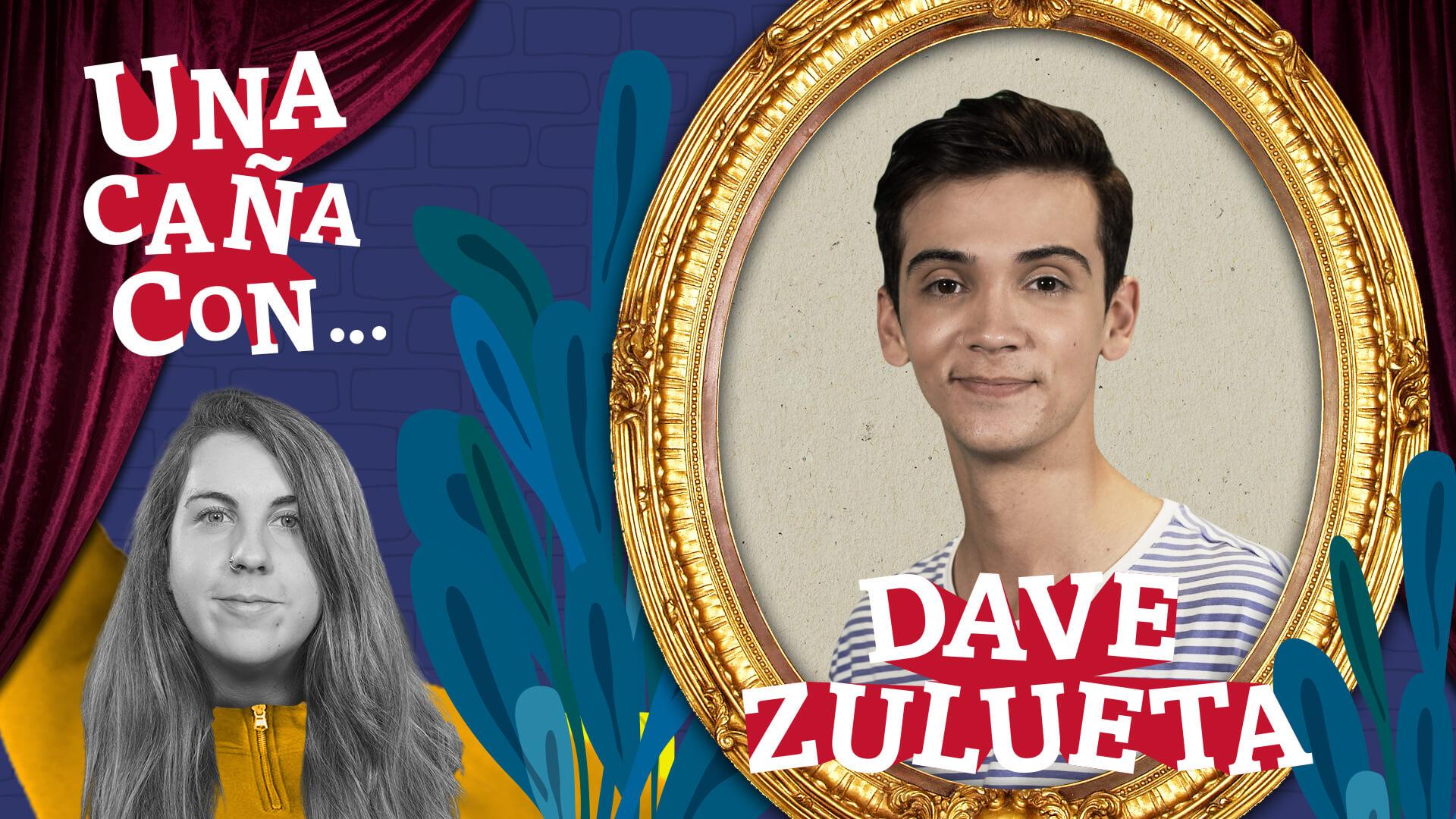 #UnaCañaCon… Dave Zulueta