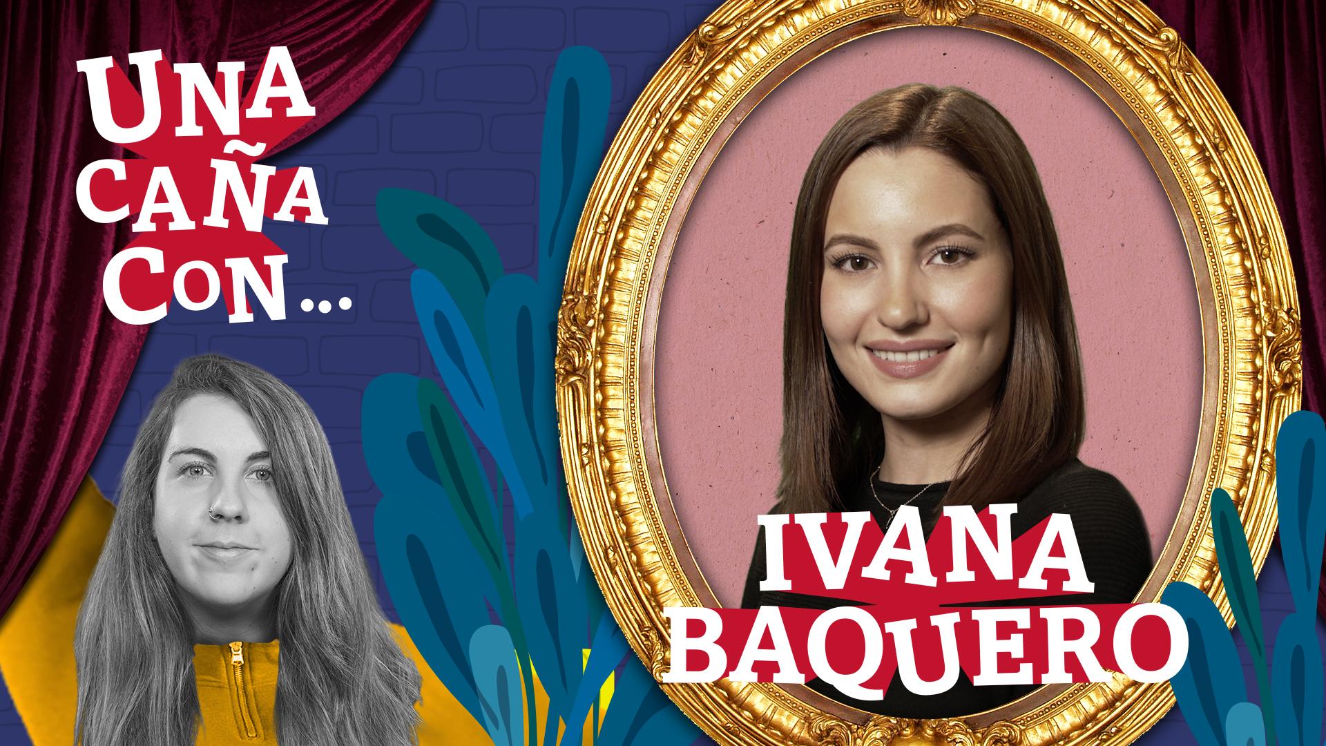 #UnaCañaCon... Ivana Baquero