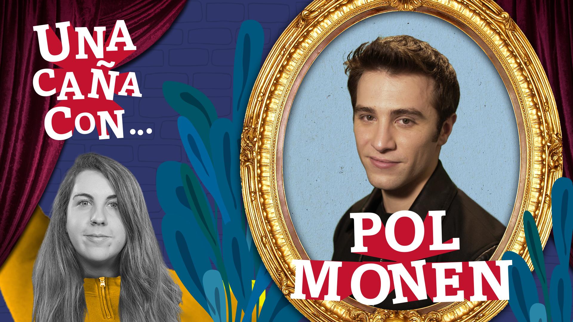 #UnaCañaCon... Pol Monen