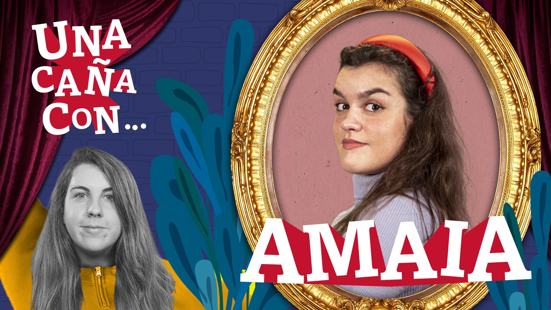 #UnaCañaCon... Amaia